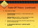 trade off theory continued