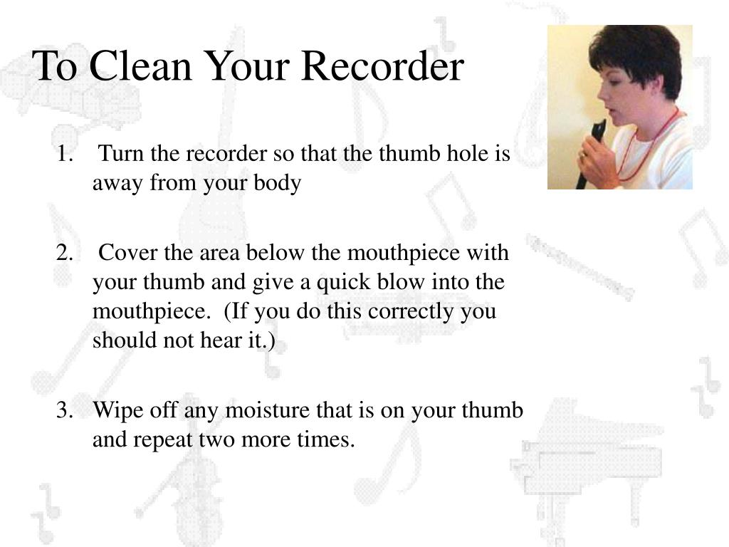To Clean Your Recorder
