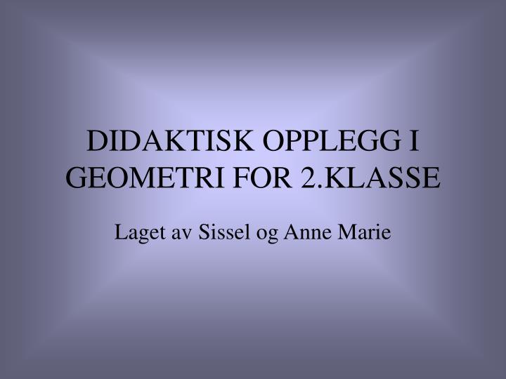 didaktisk opplegg i geometri for 2 klasse n.