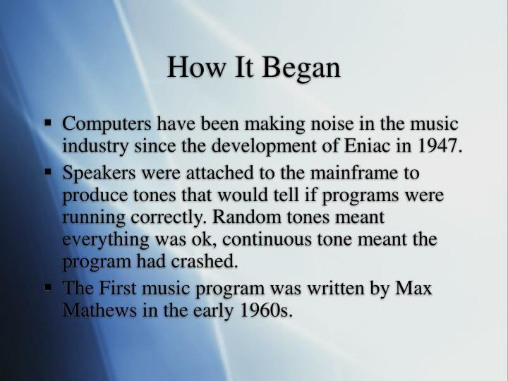 How it began