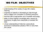 ibo film objectives