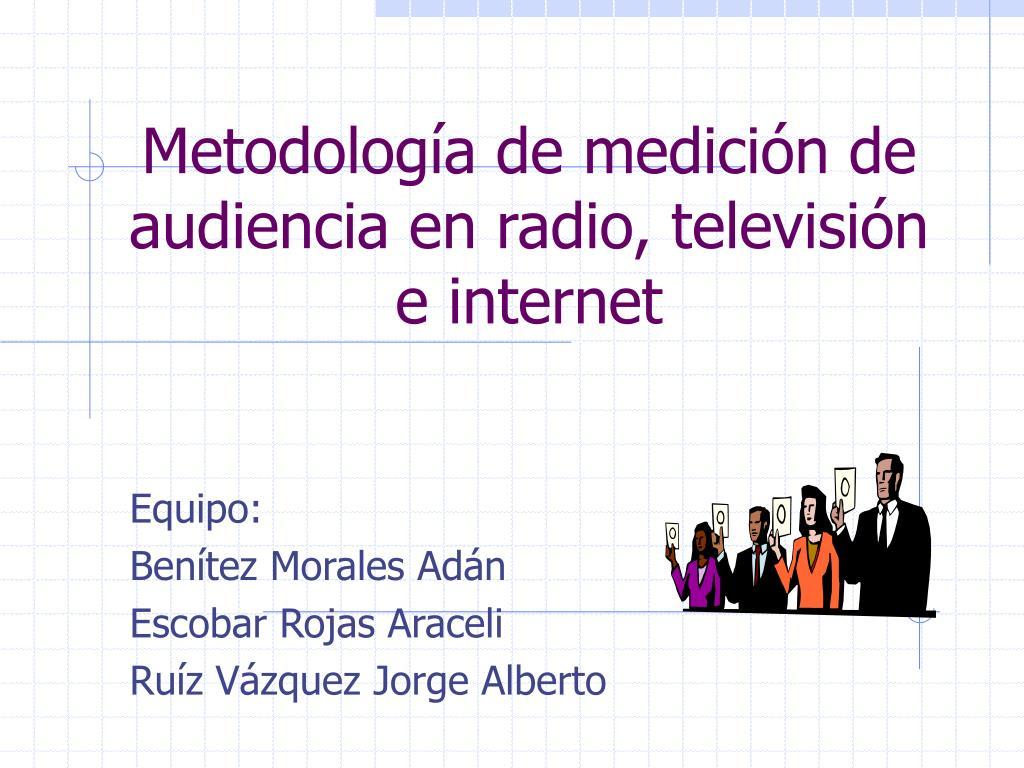 metodolog a de medici n de audiencia en radio televisi n e internet l.