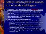 safety rules to prevent injuries to the hands and fingers