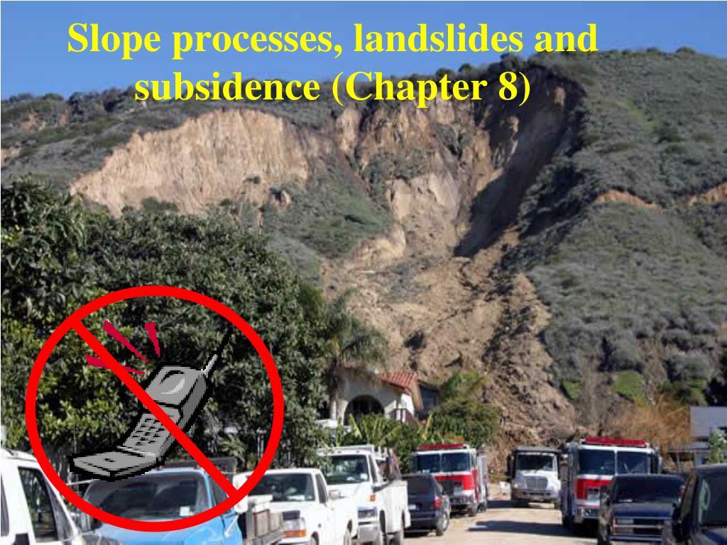 slope processes landslides and subsidence chapter 8 l.