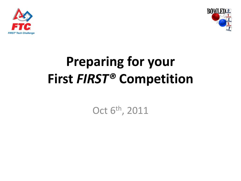 preparing for your first first competition l.