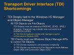 transport driver interface tdi shortcomings