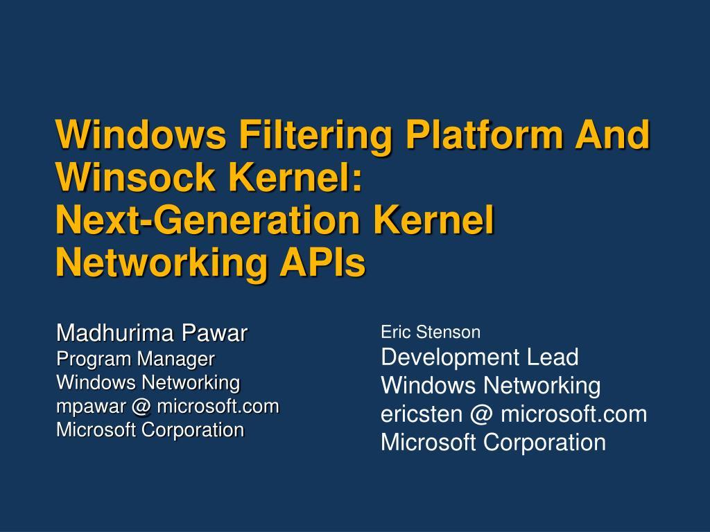windows filtering platform and winsock kernel next generation kernel networking apis l.