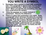 you write a symbol
