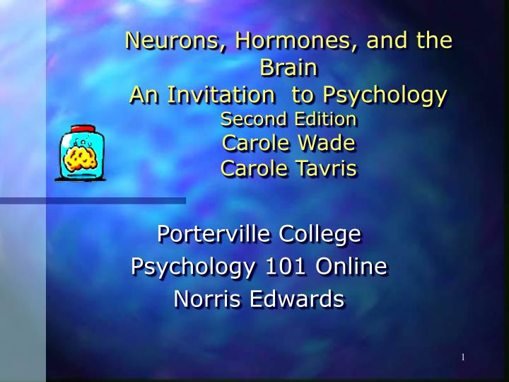 neurons hormones and the brain an invitation to psychology second edition carole wade carole tavris n.