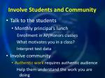 involve students and community