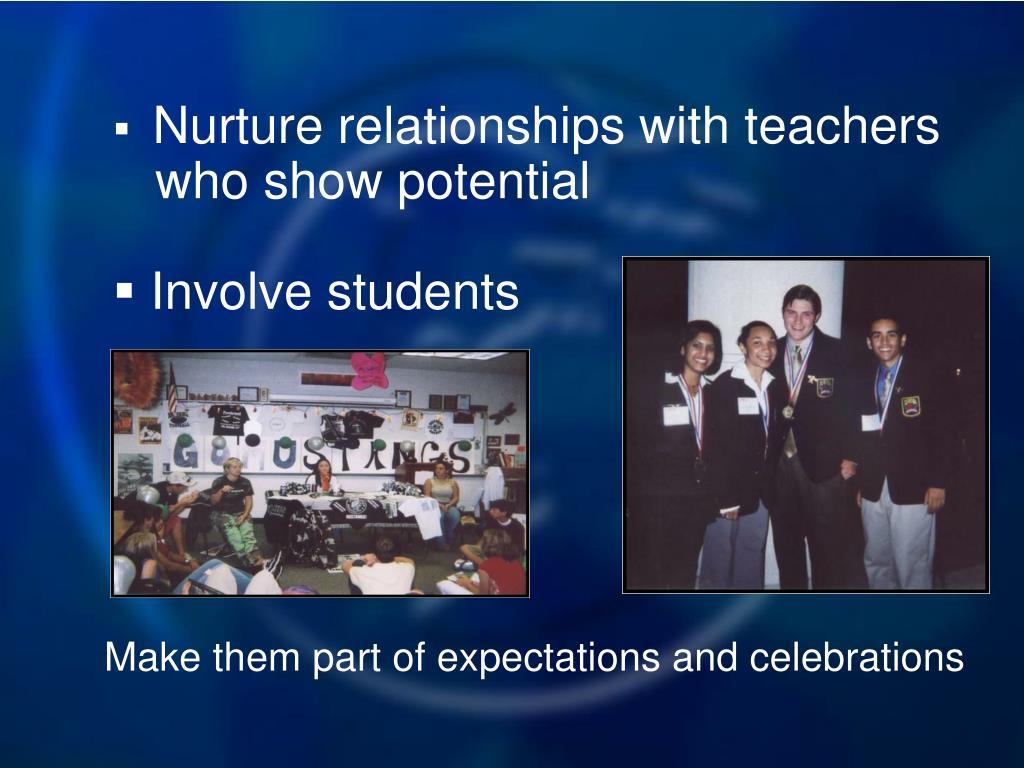 Nurture relationships with teachers