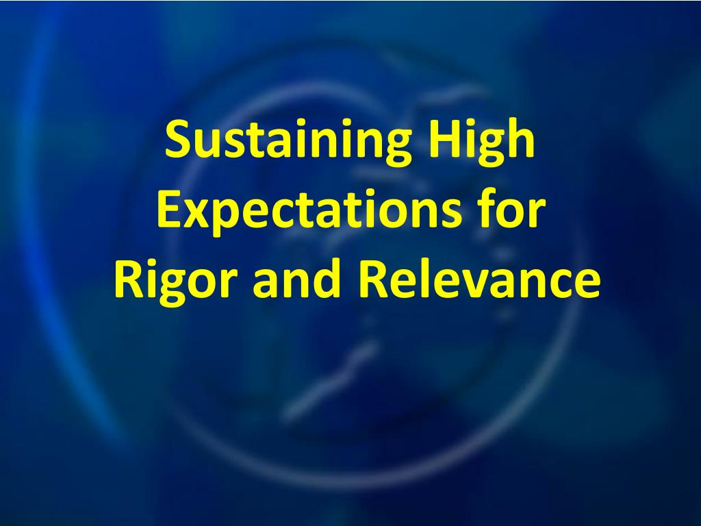 Sustaining High Expectations for