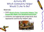 activity 5 which community helper would i like to be