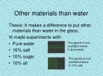 other materials than water
