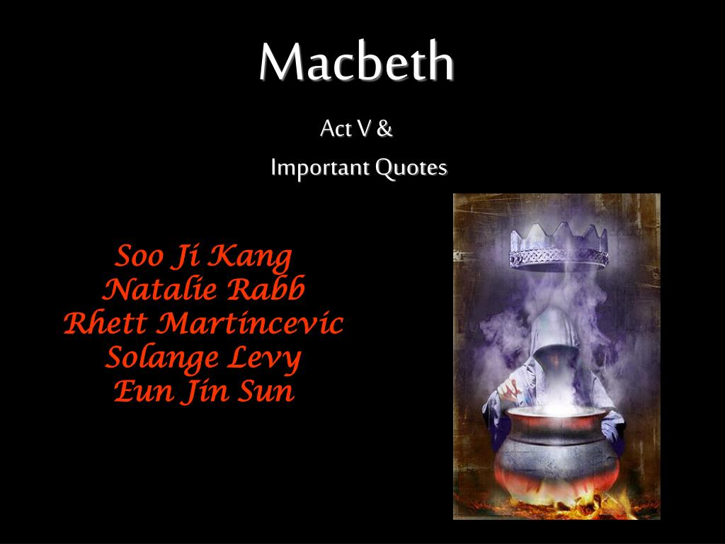 Macbeth act v important quotes l