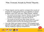 plan forecast actuals by period reports