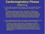 cardiorespiratory fitness part 2 a