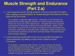 muscle strength and endurance part 2 a