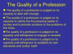 the quality of a profession