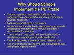 why should schools implement the pe profile106