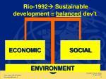 rio 1992 sustainable development balanced dev t