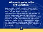 who participates in the spf initiative
