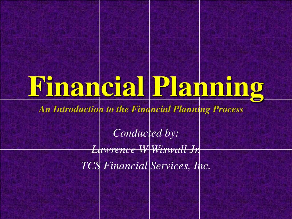 financial planning an introduction to the financial planning process l.