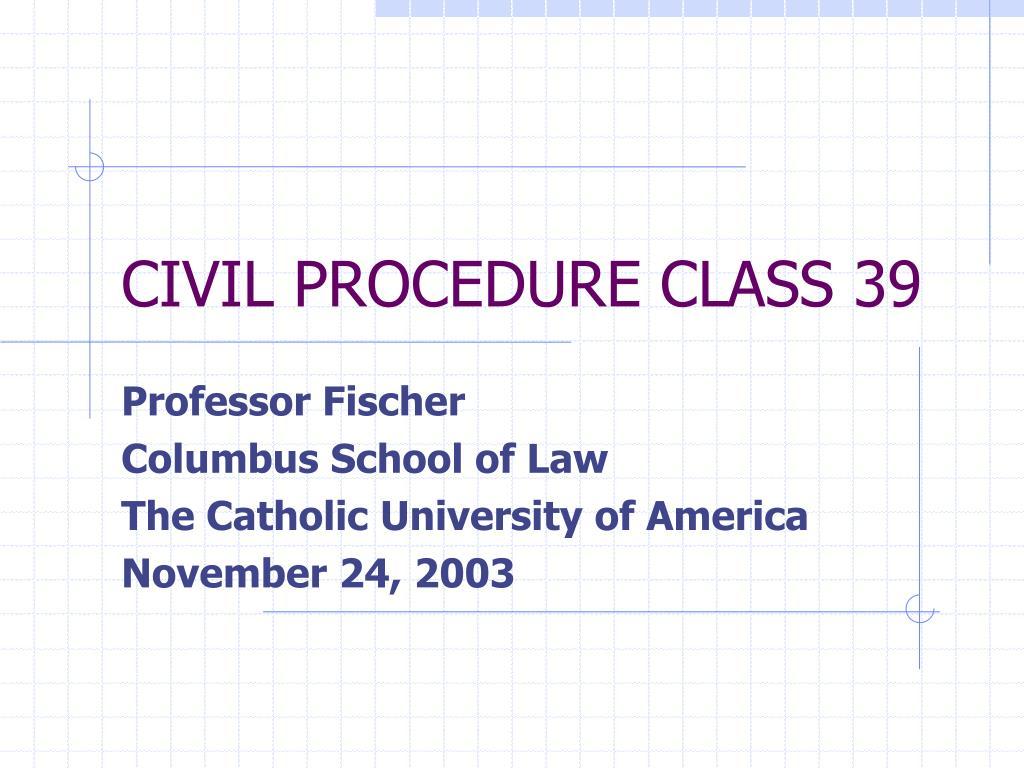 CIVIL PROCEDURE CLASS 39