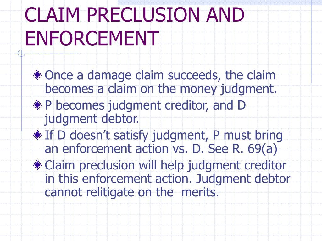 CLAIM PRECLUSION AND ENFORCEMENT