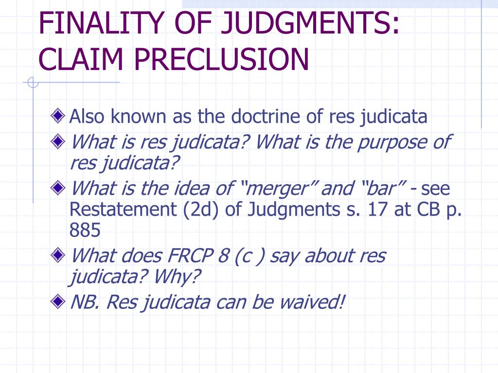 FINALITY OF JUDGMENTS: CLAIM PRECLUSION