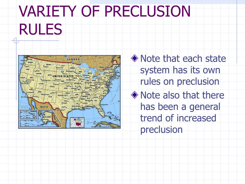 VARIETY OF PRECLUSION RULES