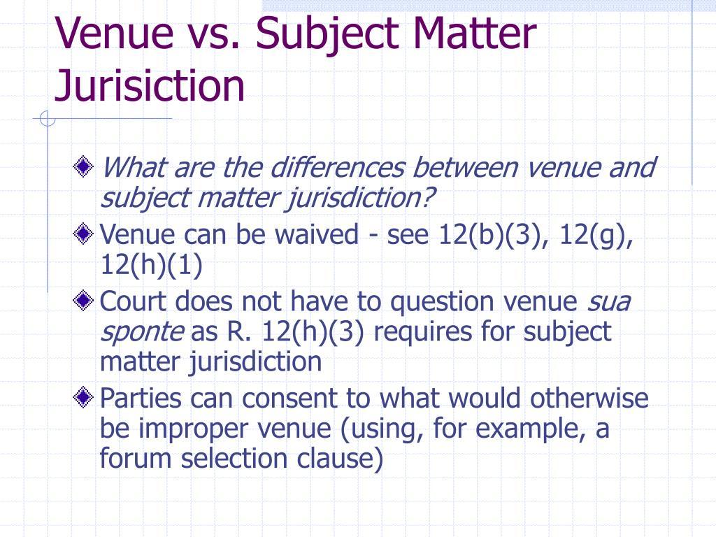 Venue vs. Subject Matter Jurisiction