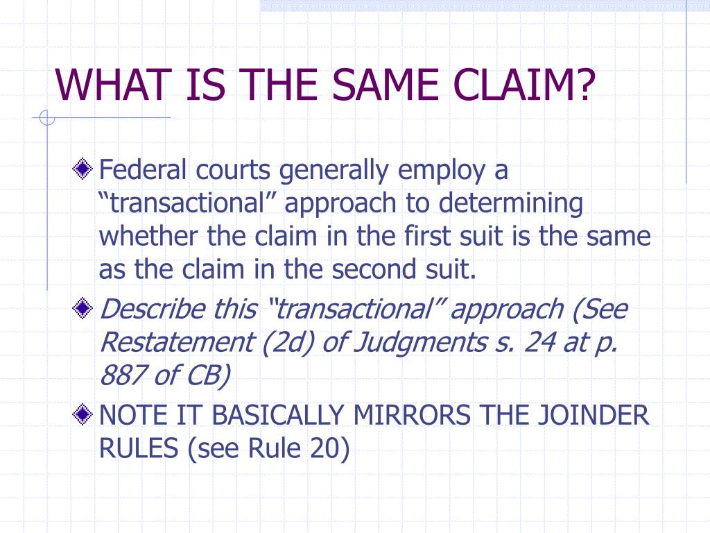 WHAT IS THE SAME CLAIM?