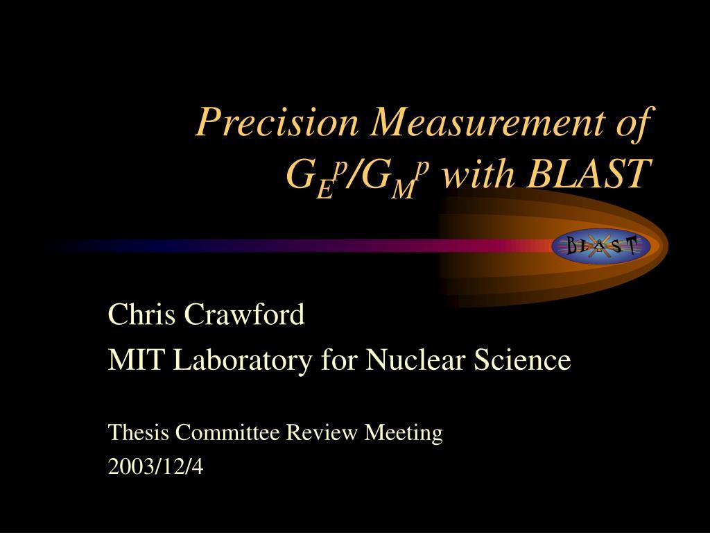 precision measurement of g e p g m p with blast l.