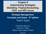 chapter 8 implementing strategies marketing finance accounting r d and mis issues