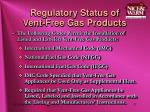 regulatory status of vent free gas products