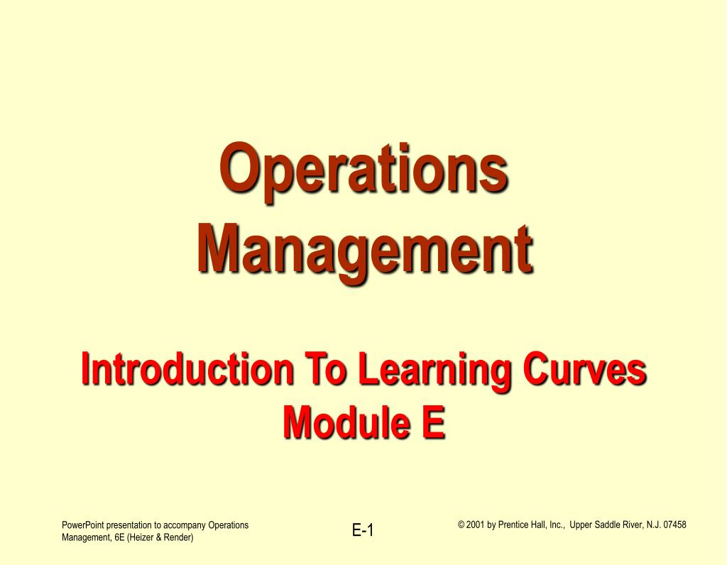 operations management introduction to learning curves module e l.