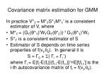 covariance matrix estimation for gmm