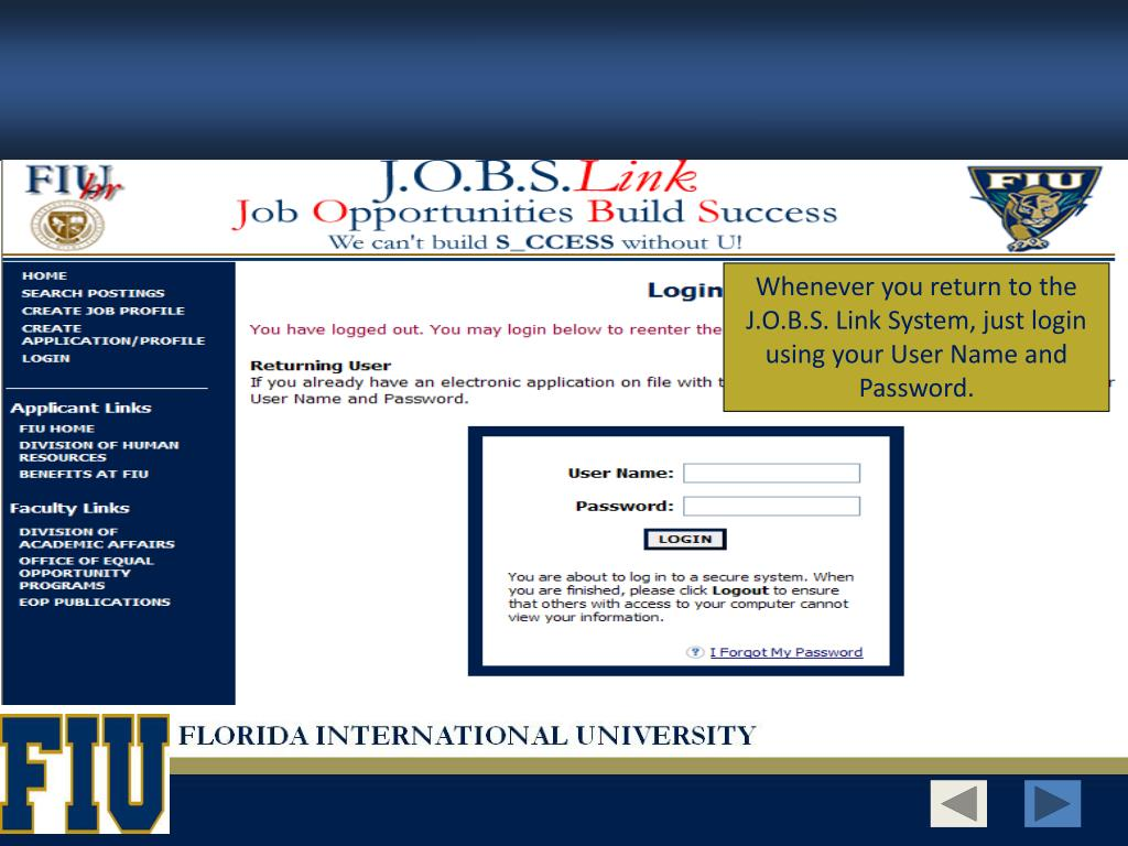 Whenever you return to the J.O.B.S. Link System, just login using your User Name and Password.