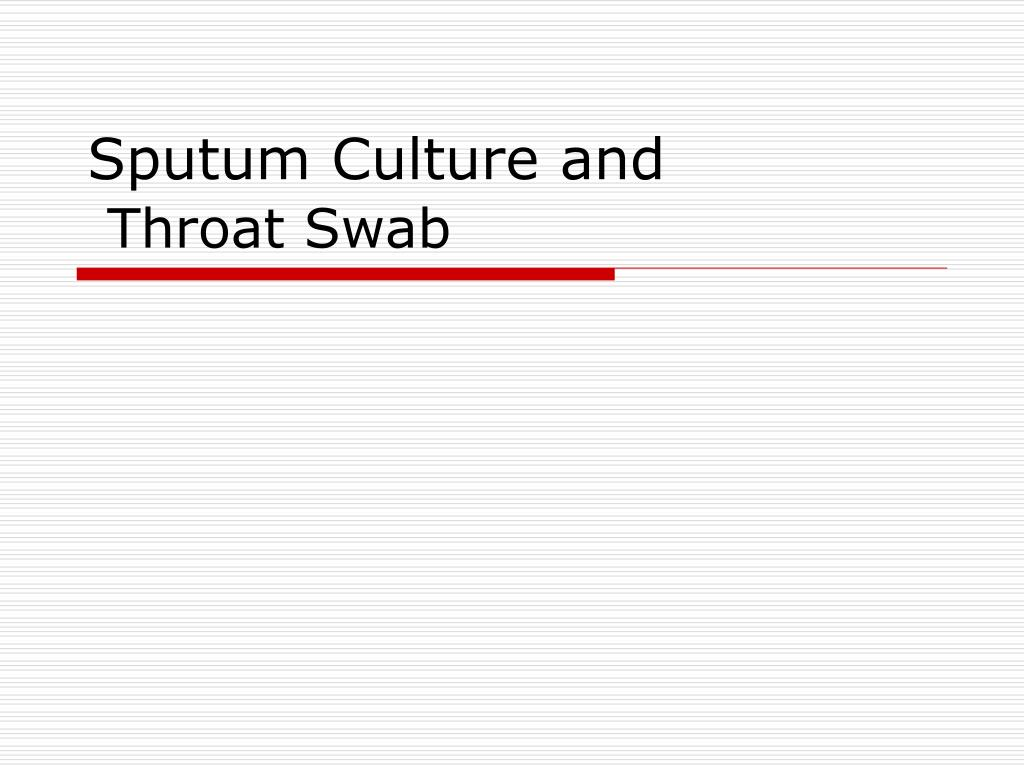 sputum culture and throat swab l.