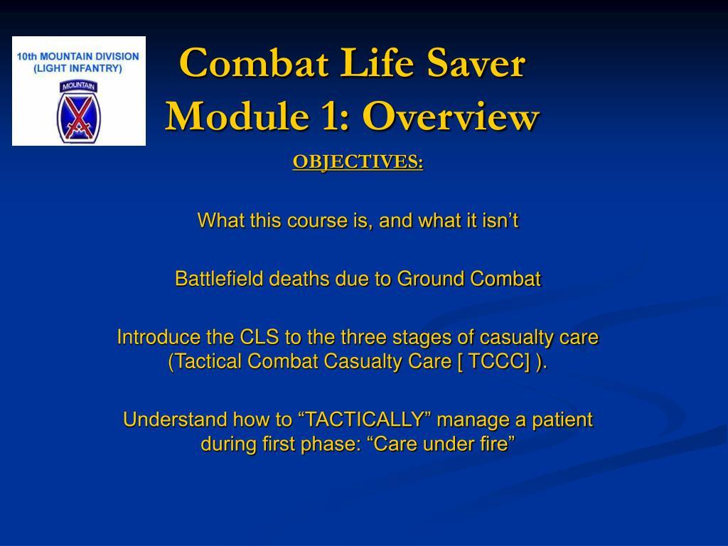 combat life saver module 1 overview l.