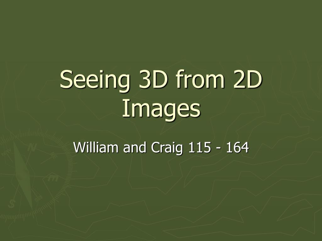 seeing 3d from 2d images l.