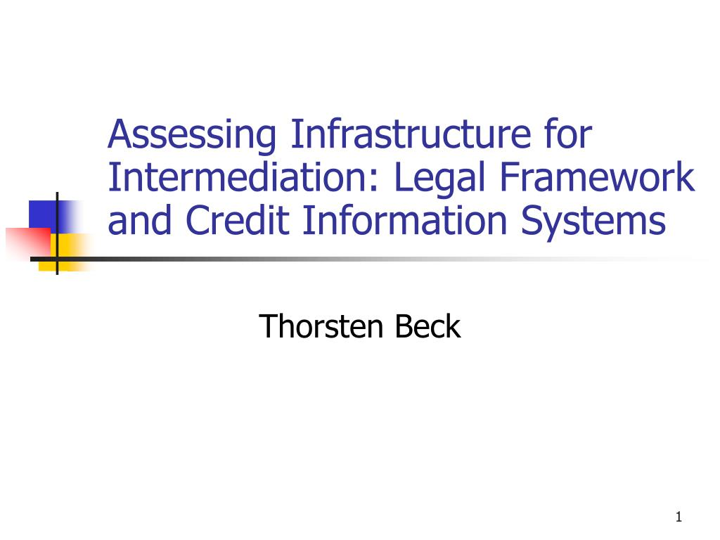 assessing infrastructure for intermediation legal framework and credit information systems l.