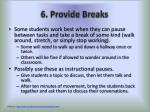 6 provide breaks