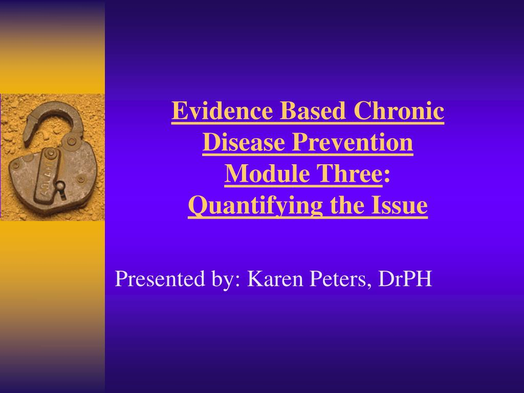 evidence based chronic disease prevention module three quantifying the issue l.
