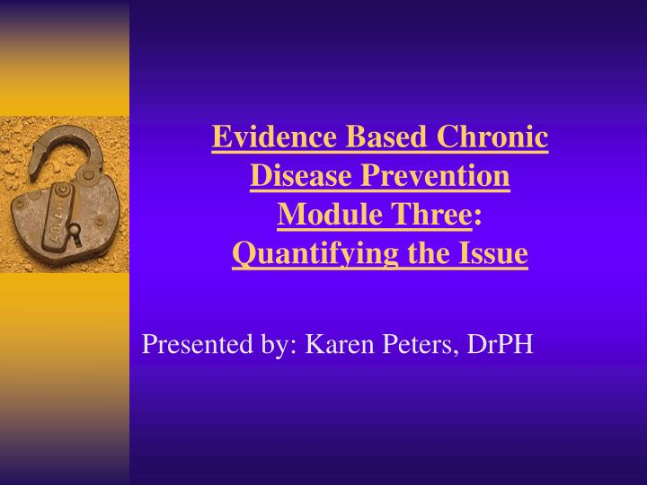 evidence based chronic disease prevention module three quantifying the issue n.