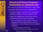 measures of disease frequency standardized or adjusted rates57