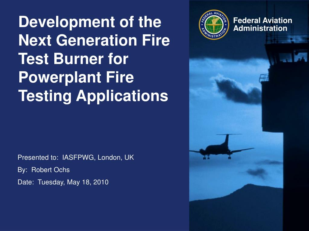 development of the next generation fire test burner for powerplant fire testing applications l.
