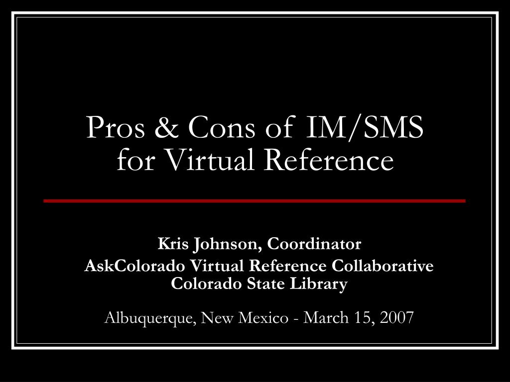 pros cons of im sms for virtual reference l.