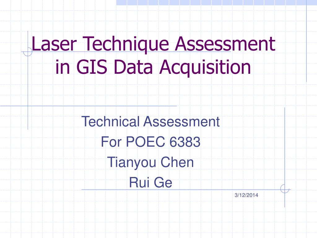 laser technique assessment in gis data acquisition l.